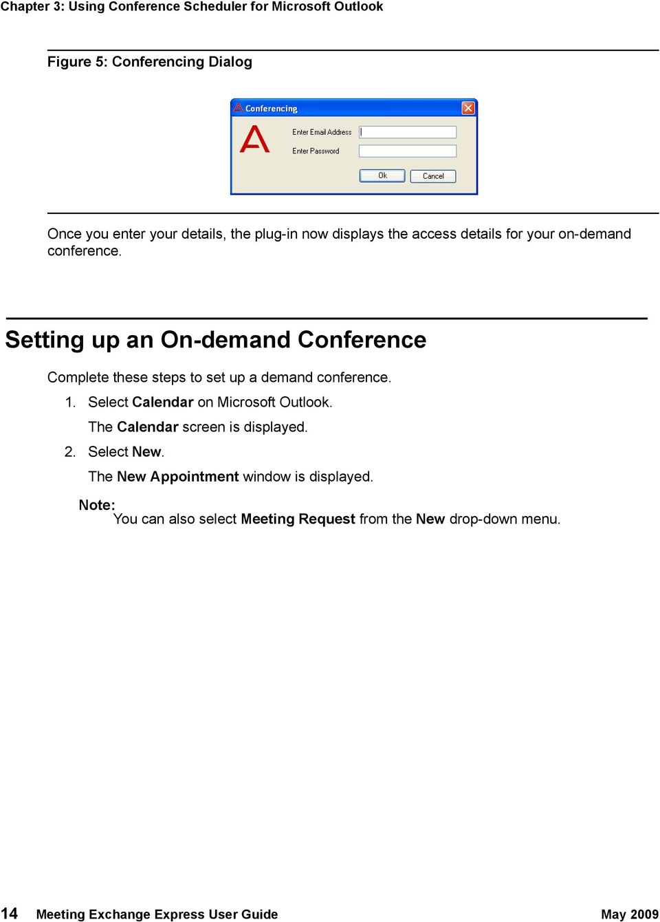 Setting up an On-demand Conference Complete these steps to set up a demand conference. 1. Select Calendar on Microsoft Outlook.