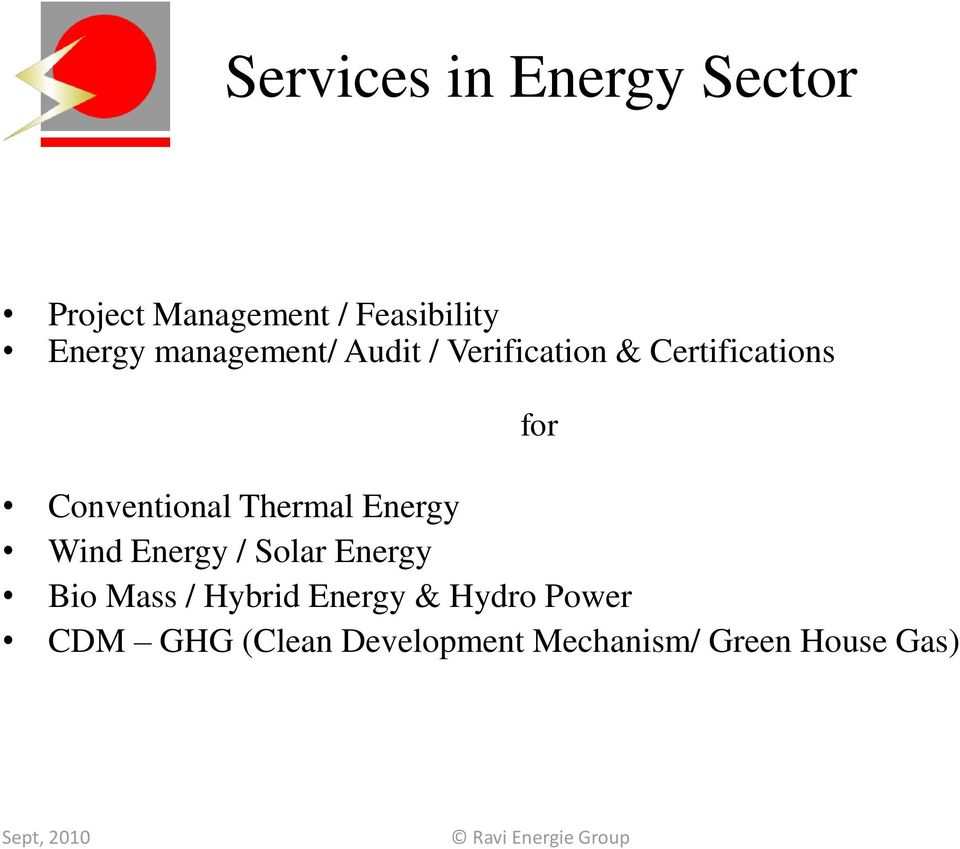 Thermal Energy Wind Energy / Solar Energy Bio Mass / Hybrid Energy