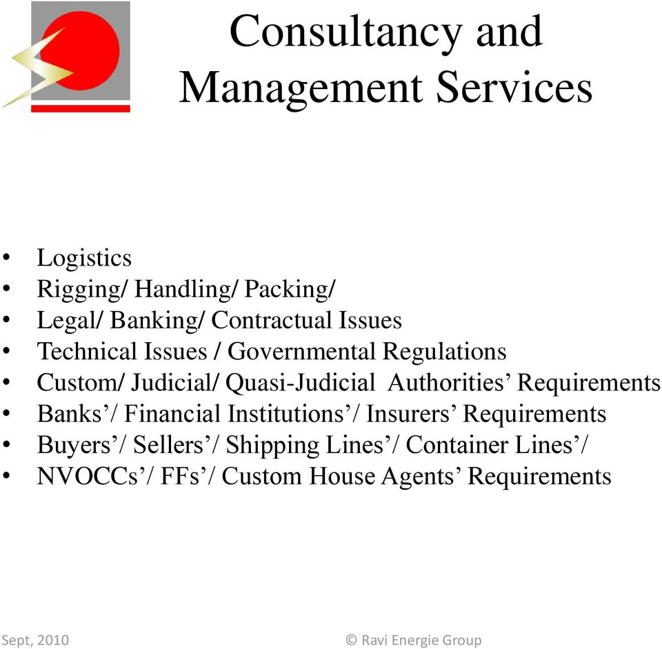 Quasi-Judicial Authorities Requirements Banks / Financial Institutions / Insurers
