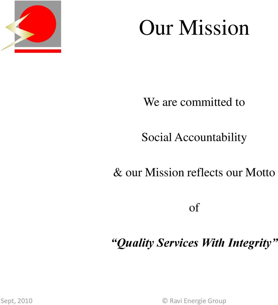 Mission reflects our Motto of