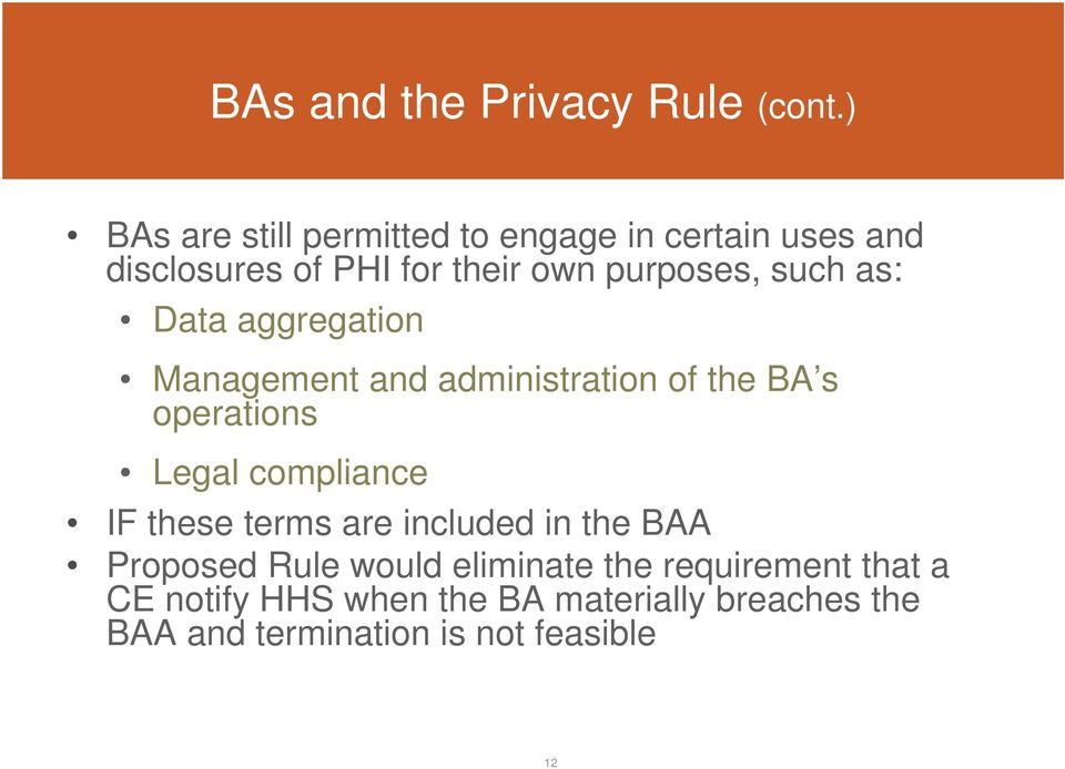 such as: Data aggregation Management and administration of the BA s operations Legal compliance IF
