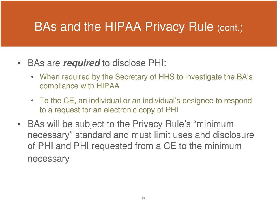 compliance with HIPAA To the CE, an individual or an individual s designee to respond to a request for an