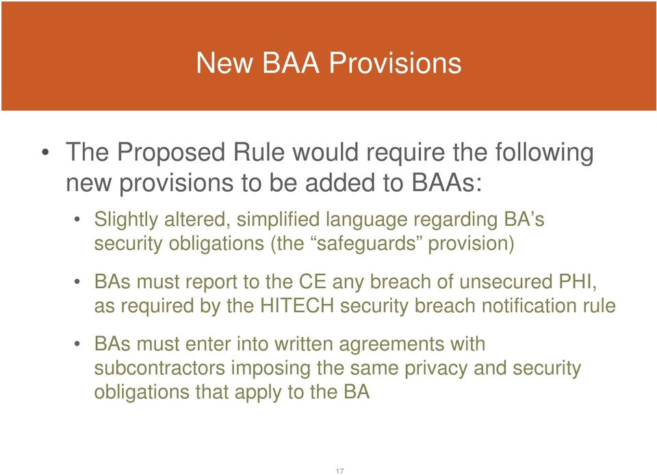 the CE any breach of unsecured PHI, as required by the HITECH security breach notification rule BAs must enter