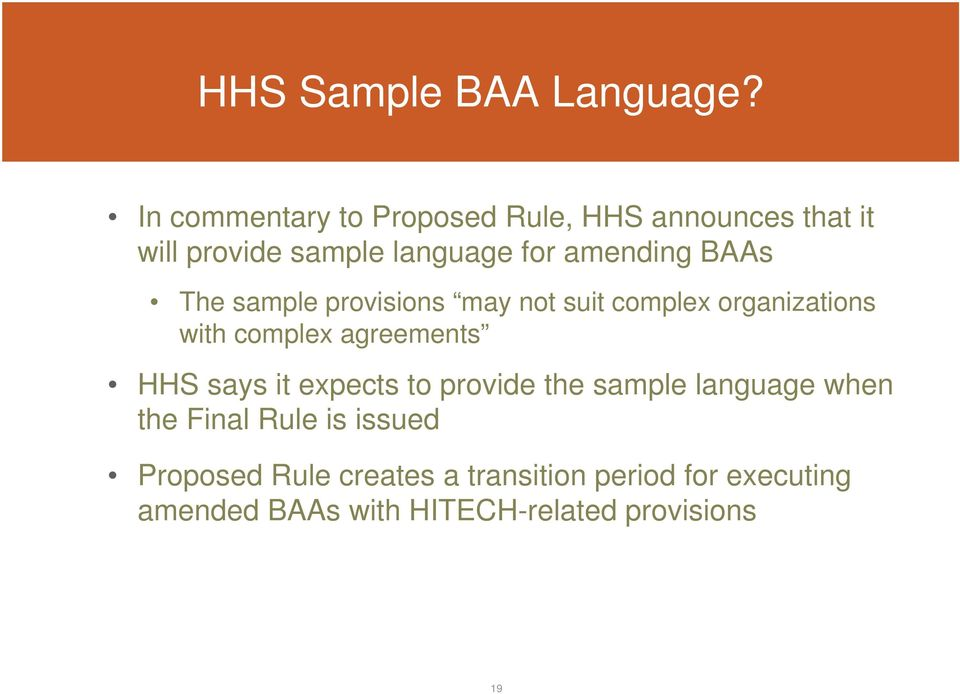 BAAs The sample provisions may not suit complex organizations with complex agreements HHS says it