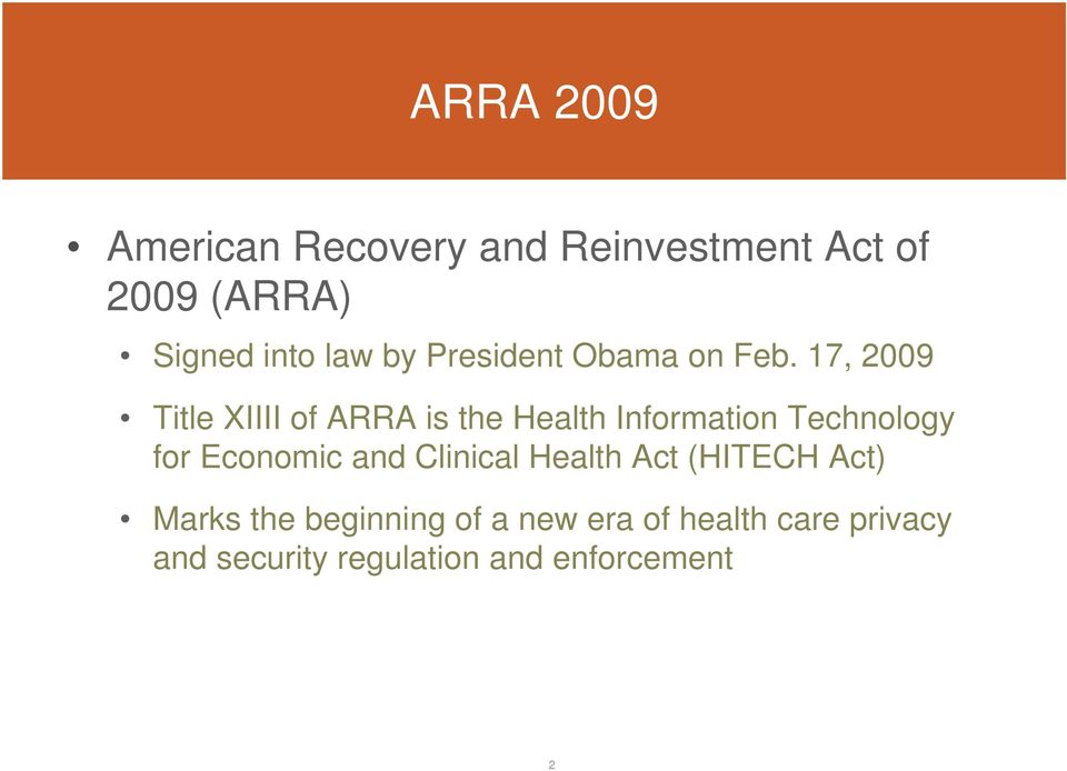 17, 2009 Title XIIII of ARRA is the Health Information Technology for Economic