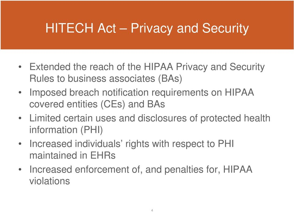and BAs Limited certain uses and disclosures of protected health information (PHI) Increased