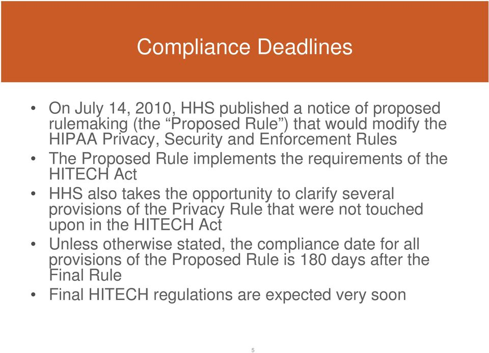 opportunity to clarify several provisions of the Privacy Rule that were not touched upon in the HITECH Act Unless otherwise stated,