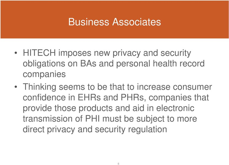 confidence in EHRs and PHRs, companies that provide those products and aid in
