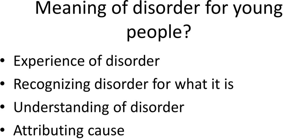 Experience of disorder Recognizing