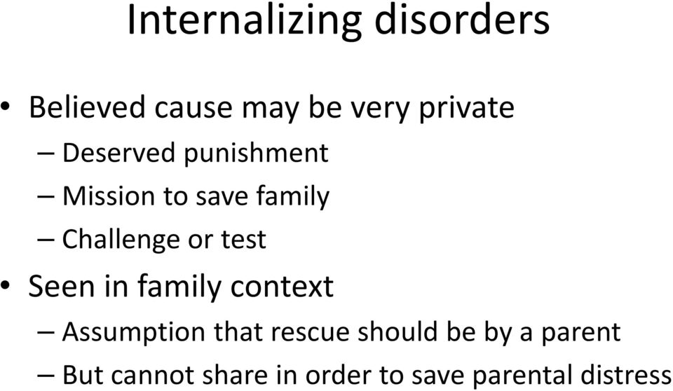 test Seen in family context Assumption that rescue should