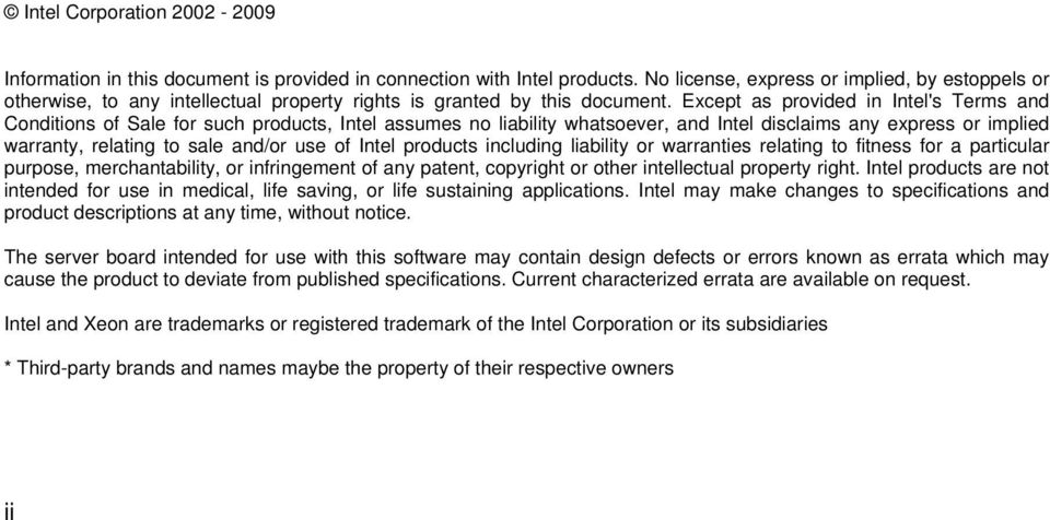 Except as provided in Intel's Terms and Conditions of Sale for such products, Intel assumes no liability whatsoever, and Intel disclaims any express or implied warranty, relating to sale and/or use