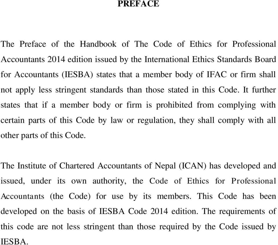 It further states that if a member body or firm is prohibited from complying with certain parts of this Code by law or regulation, they shall comply with all other parts of this Code.