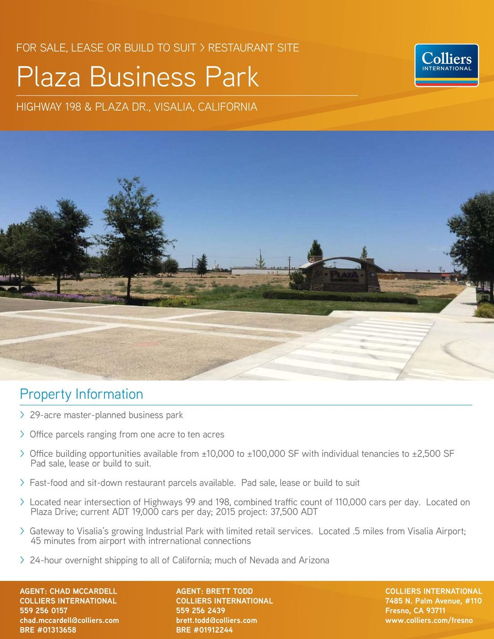 tenancies to ±2,500 SF Pad sale, lease or build to suit. > Fast-food and sit-down restaurant parcels available.