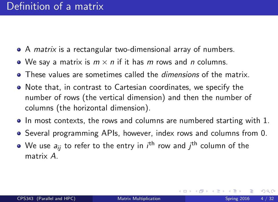 Note that, in contrast to Cartesian coordinates, we specify the number of rows (the vertical dimension) and then the number of columns (the horizontal dimension).