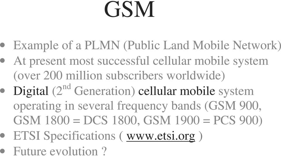 Generation) cellular mobile system operating in several frequency bands (GSM 900,