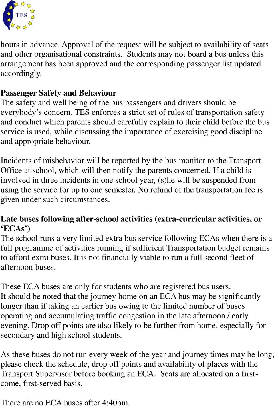 Passenger Safety and Behaviour The safety and well being of the bus passengers and drivers should be everybody s concern.