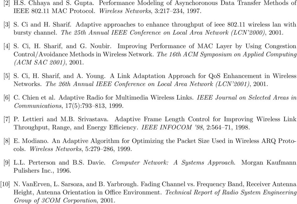 Improving Performance of MAC Layer by Using Congestion Control/Avoidance Methods in Wireless Network. The 16th ACM Symposium on Applied Computing (ACM SAC 2001), 2001. [5] S. Ci, H. Sharif, and A.