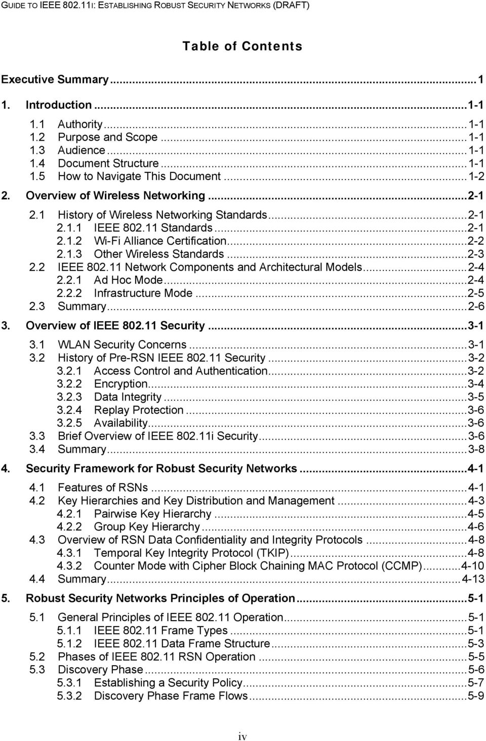 ..2-3 2.2 IEEE 802.11 Network Components and Architectural Models...2-4 2.2.1 Ad Hoc Mode...2-4 2.2.2 Infrastructure Mode...2-5 2.3 Summary...2-6 3. Overview of IEEE 802.11 Security...3-1 3.
