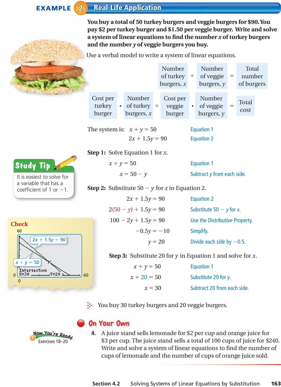 of turkey burgers, x + of veggie burgers, y = Total number of burgers Cost per turkey burger of turkey burgers, x + Cost per veggie burger of veggie burgers, y = Total cost The system is: x + y = 50