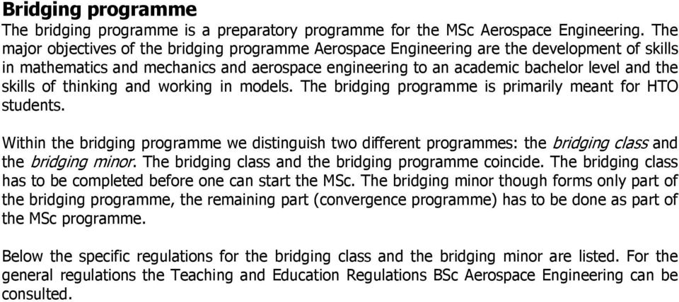 of thinking and working in models. The bridging programme is primarily meant for HTO students.