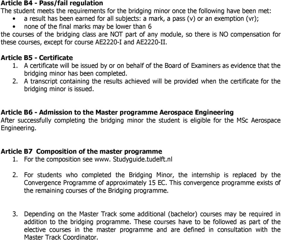 AE2220-II. Article B5 - Certificate 1. A certificate will be issued by or on behalf of the Board of Examiners as evidence that the bridging minor has been completed. 2.