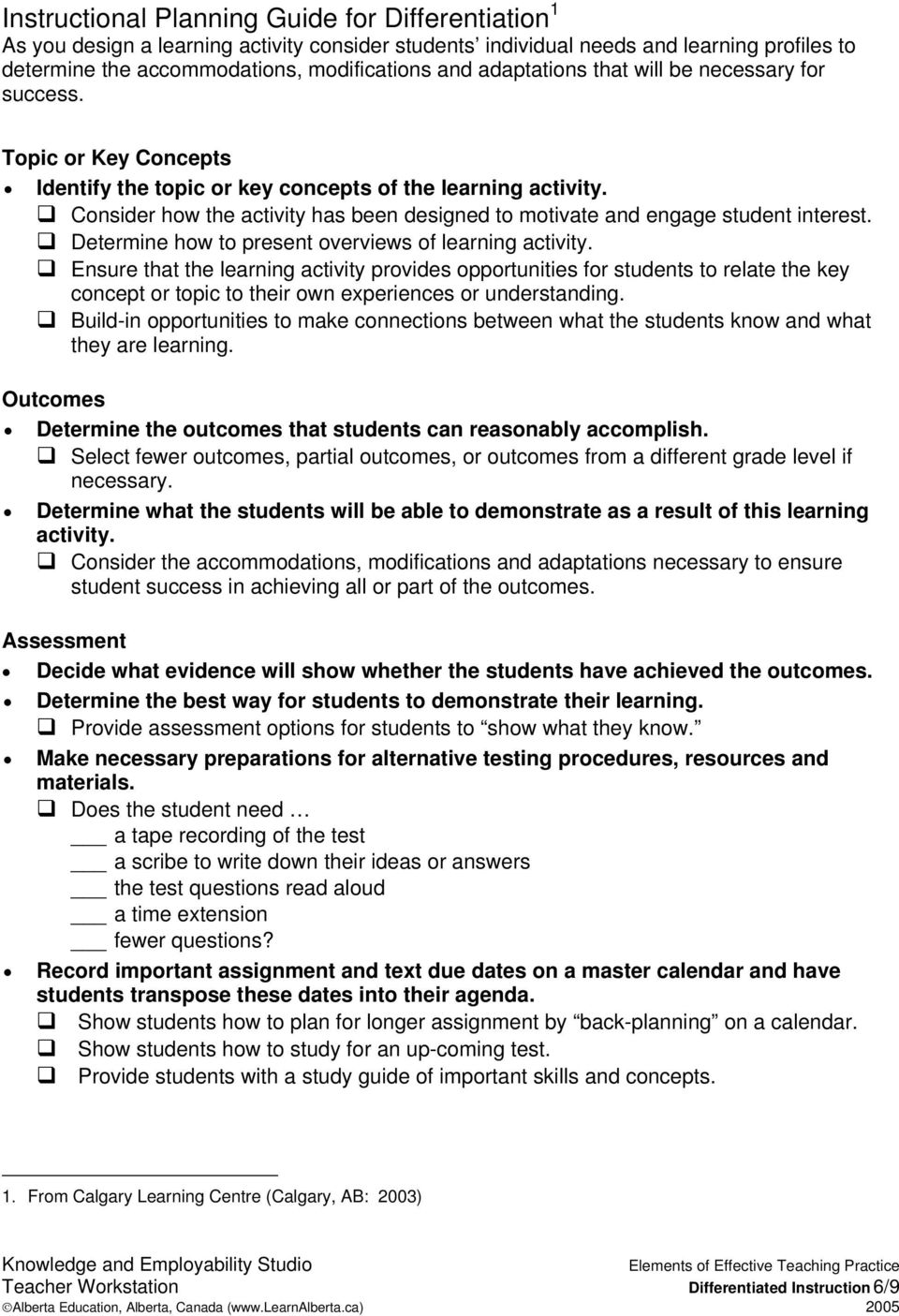 Consider how the activity has been designed to motivate and engage student interest. Determine how to present overviews of learning activity.