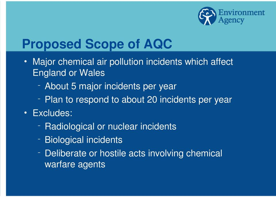 about 20 incidents per year h Excludes: q Radiological or nuclear incidents q
