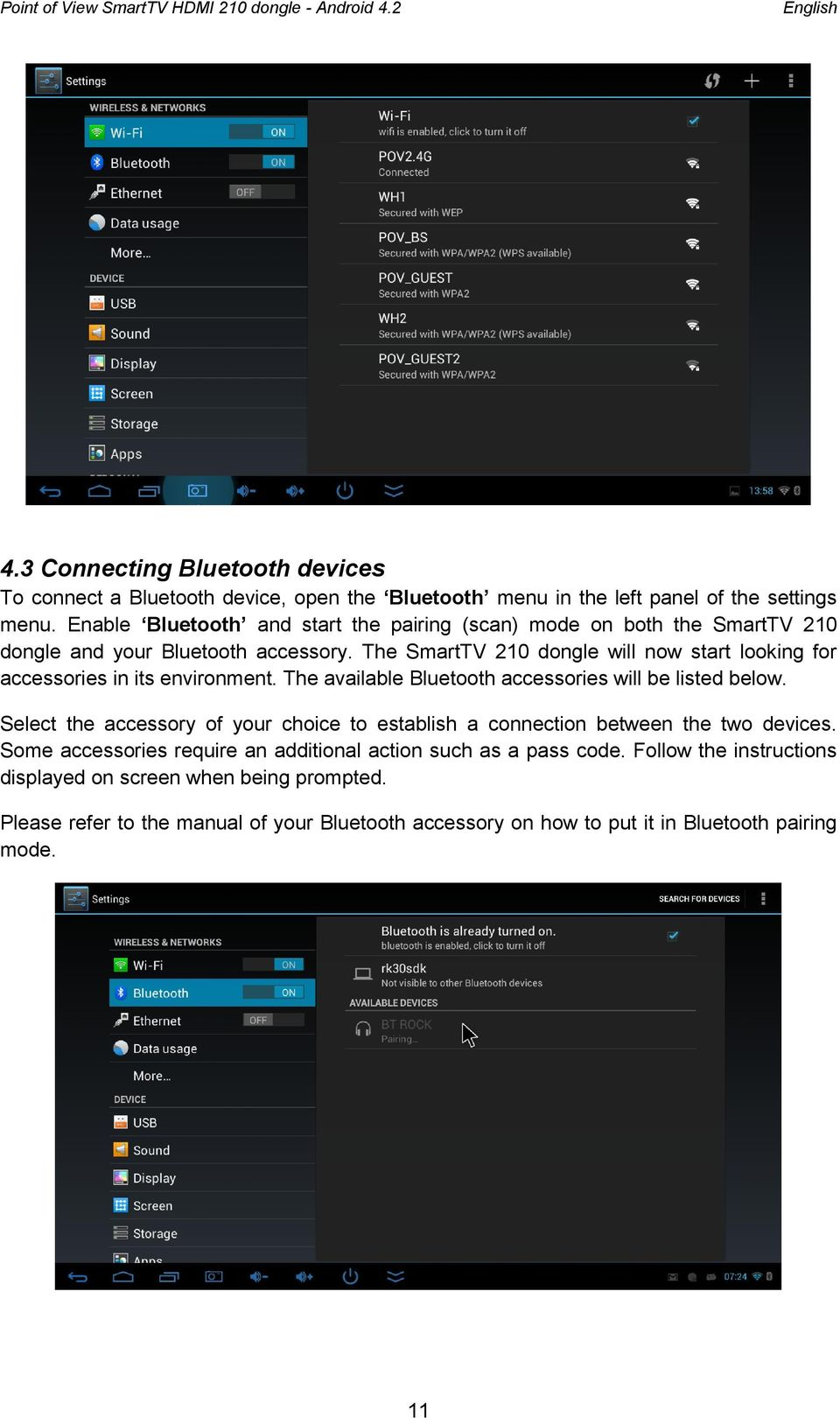 The SmartTV 210 dongle will now start looking for accessories in its environment. The available Bluetooth accessories will be listed below.