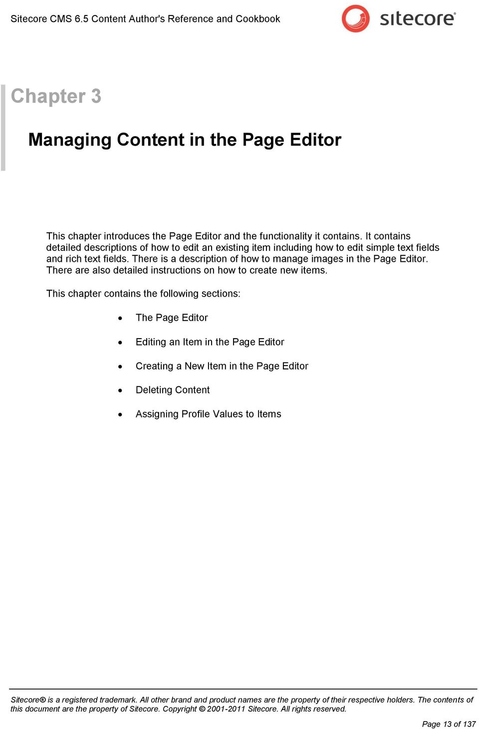 There is a description of how to manage images in the Page Editor. There are also detailed instructions on how to create new items.