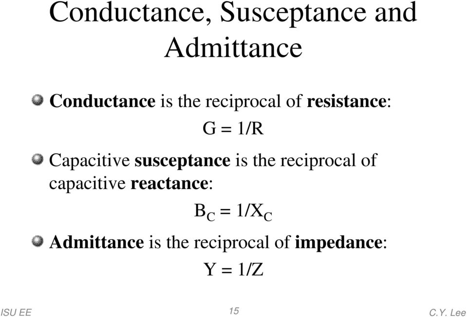 susceptance is the reciprocal of capacitive reactance:
