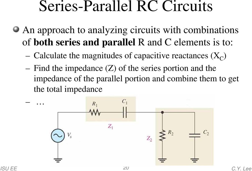 capacitive reactances (X C ) Find the impedance (Z) of the series portion and