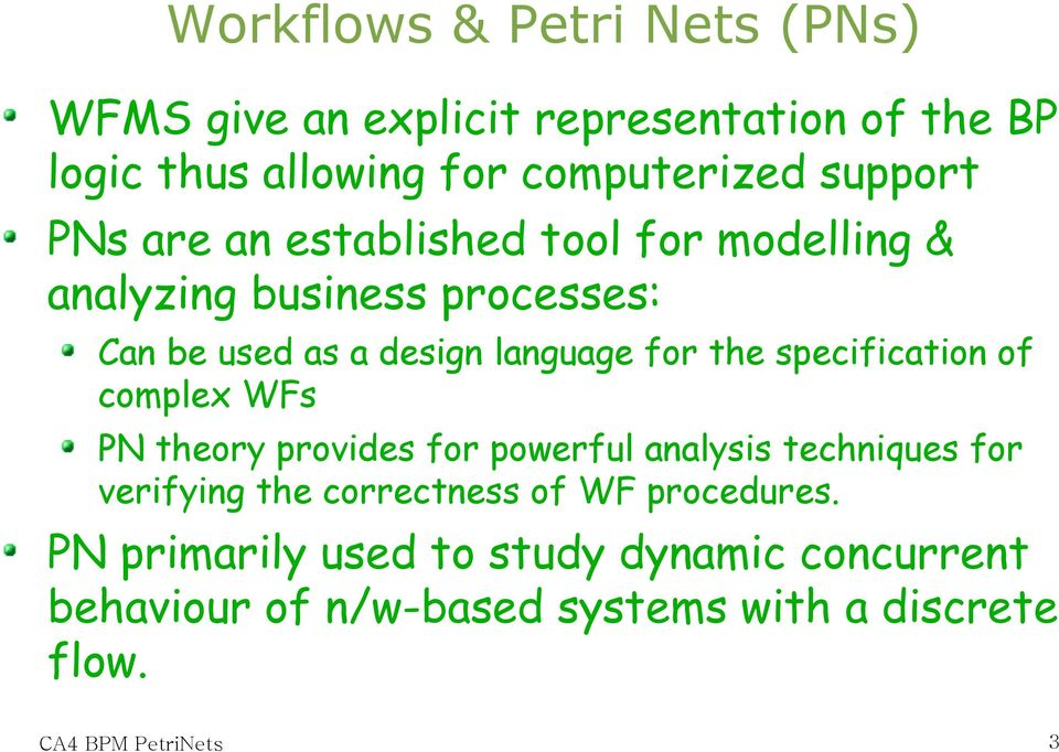 for the specification of complex WFs PN theory provides for powerful analysis techniques for verifying the