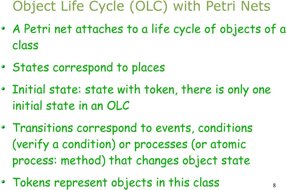 state in an OLC Transitions correspond to events, conditions (verify a condition) or