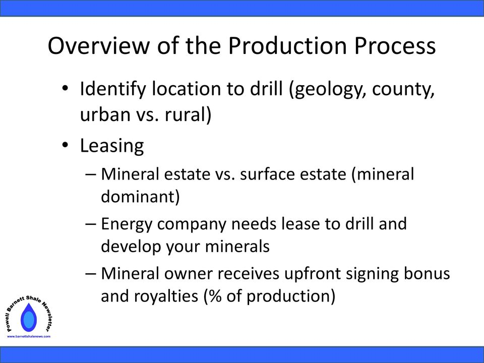 surface estate (mineral dominant) Energy company needs lease to drill and