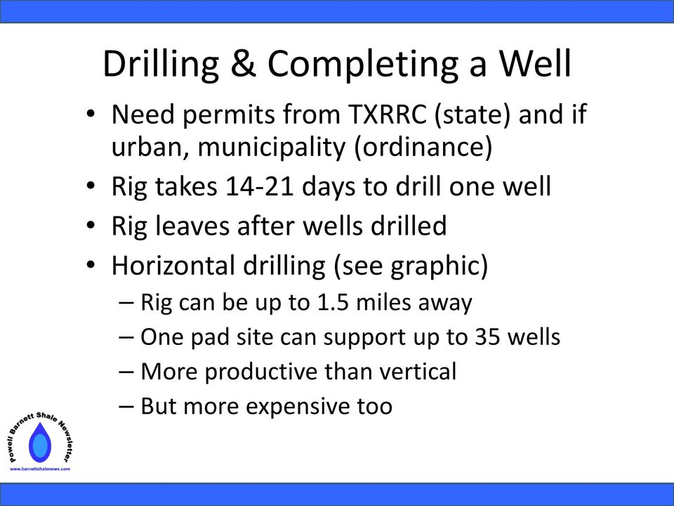 wells drilled Horizontal drilling (see graphic) Rig can be up to 1.