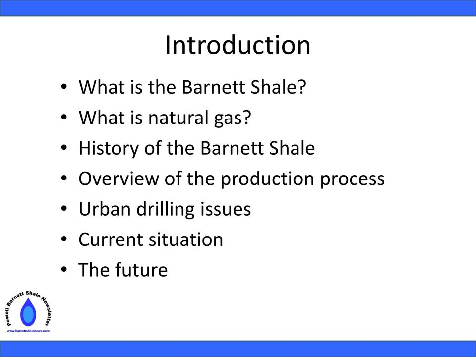History of the Barnett Shale Overview of