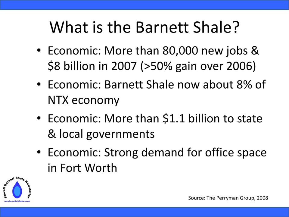 2006) Economic: Barnett Shale now about 8% of NTX economy Economic: More