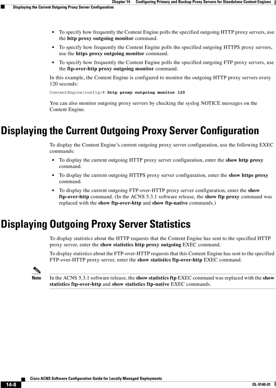To specify how frequently the Content Engine polls the specified outgoing FTP proxy servers, use the ftp-over-http proxy outgoing monitor command.