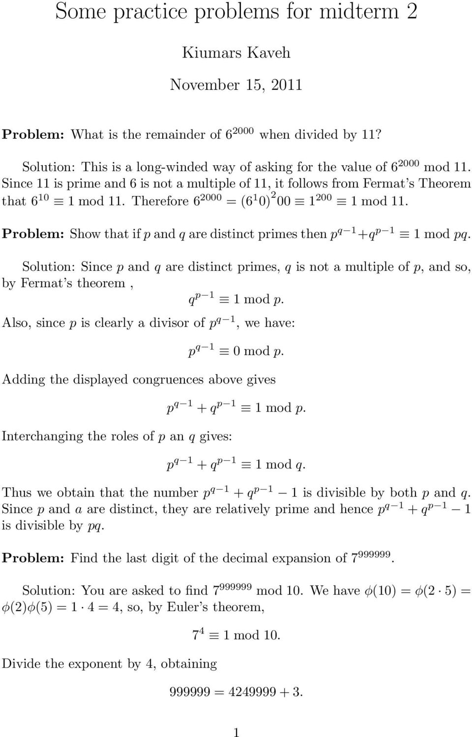 Therefore 6 2000 = (6 1 0) 2 00 1 200 1 mod 11. Problem: Show that if p and q are distinct primes then p q 1 +q p 1 1 mod pq.