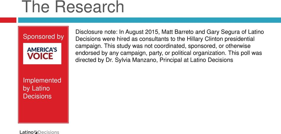 This study was not coordinated, sponsored, or otherwise endorsed by any campaign, party, or