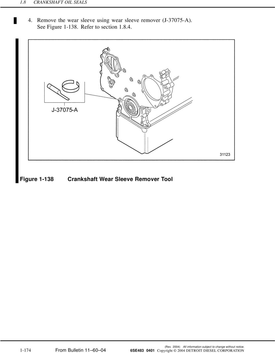 Refer to section 1.8.4. Figure 1-138 Crankshaft Wear Sleeve Remover Tool (Rev.