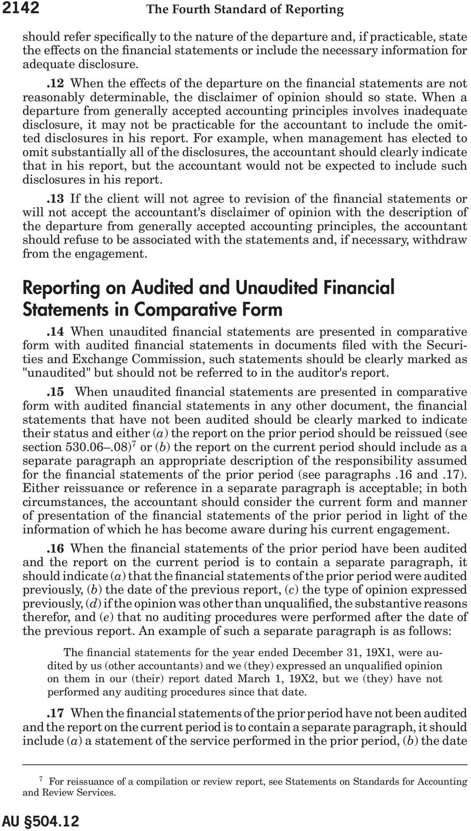 When a departure from generally accepted accounting principles involves inadequate disclosure, it may not be practicable for the accountant to include the omitted disclosures in his report.
