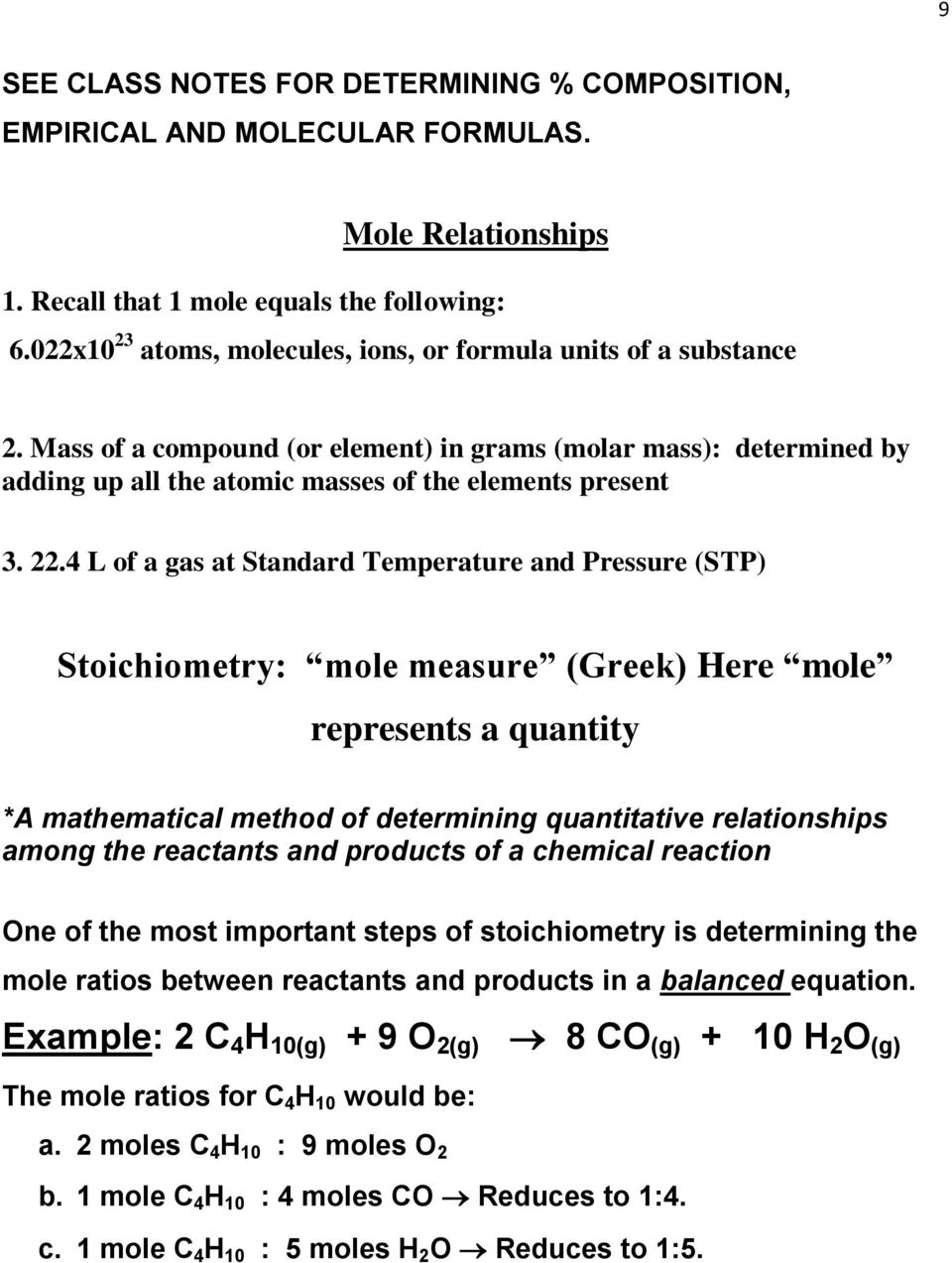4 L of a gas at Standard Temperature and Pressure (STP) Stoichiometry: mole measure (Greek) Here mole represents a quantity *A mathematical method of determining quantitative relationships among the