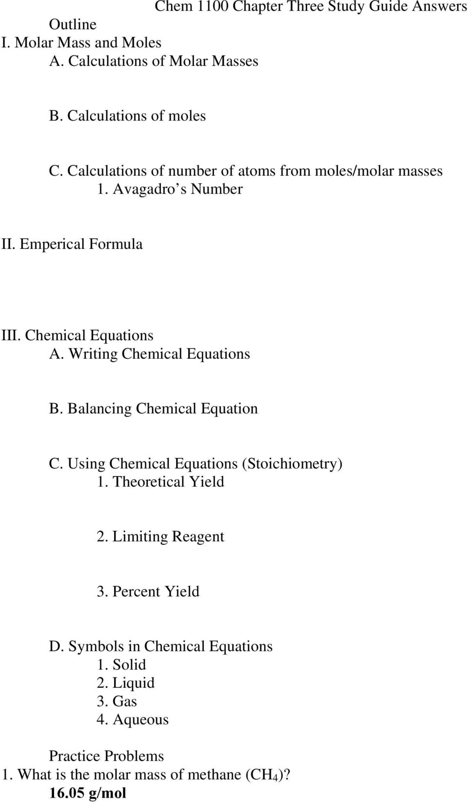 Writing Chemical Equations B. Balancing Chemical Equation C. Using Chemical Equations (Stoichiometry) 1. Theoretical Yield 2.