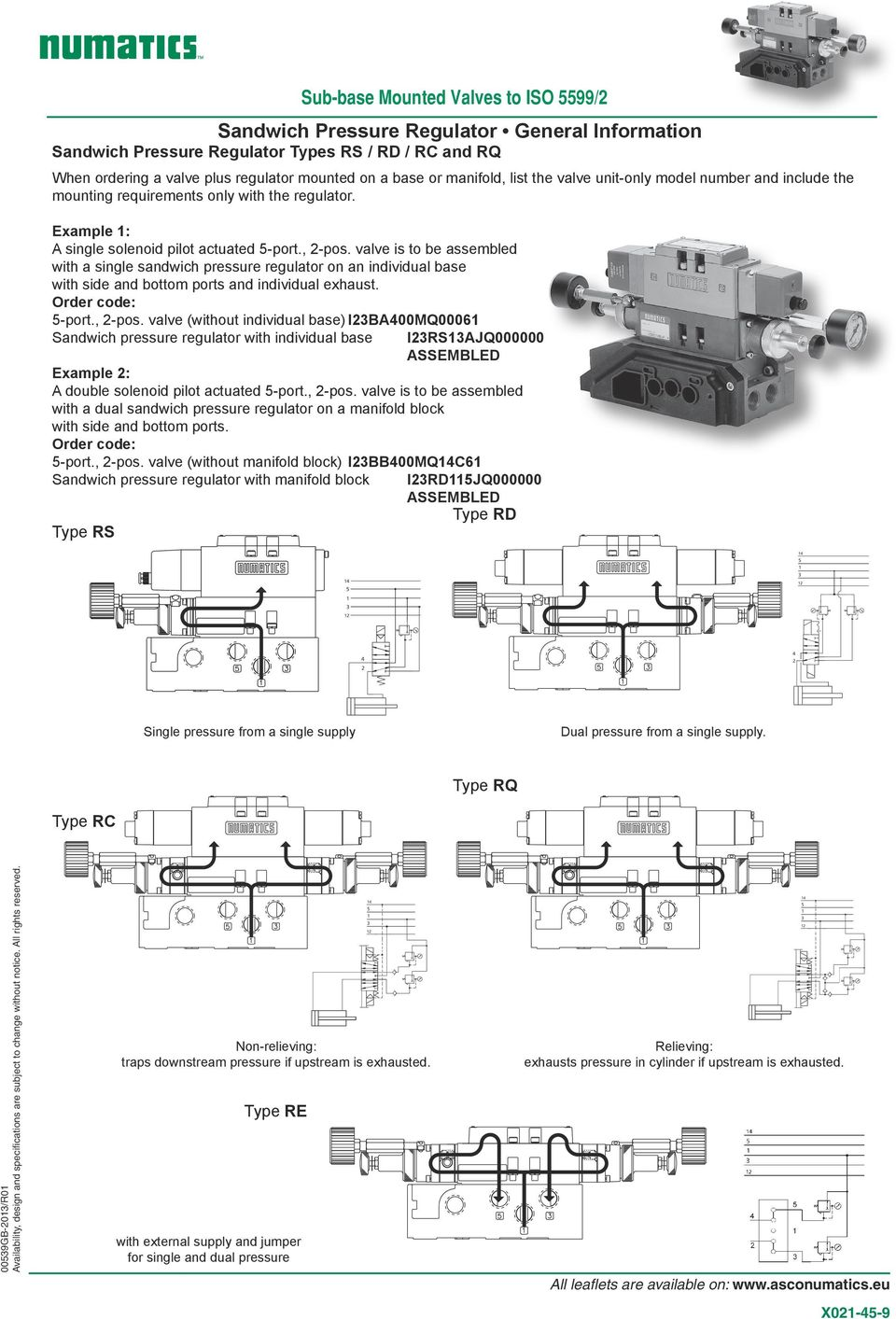 valve is to be assembled with a single sandwich pressure regulator on an individual base with side and bottom ports and individual exhaust. Order code: 5-port., 2-pos.