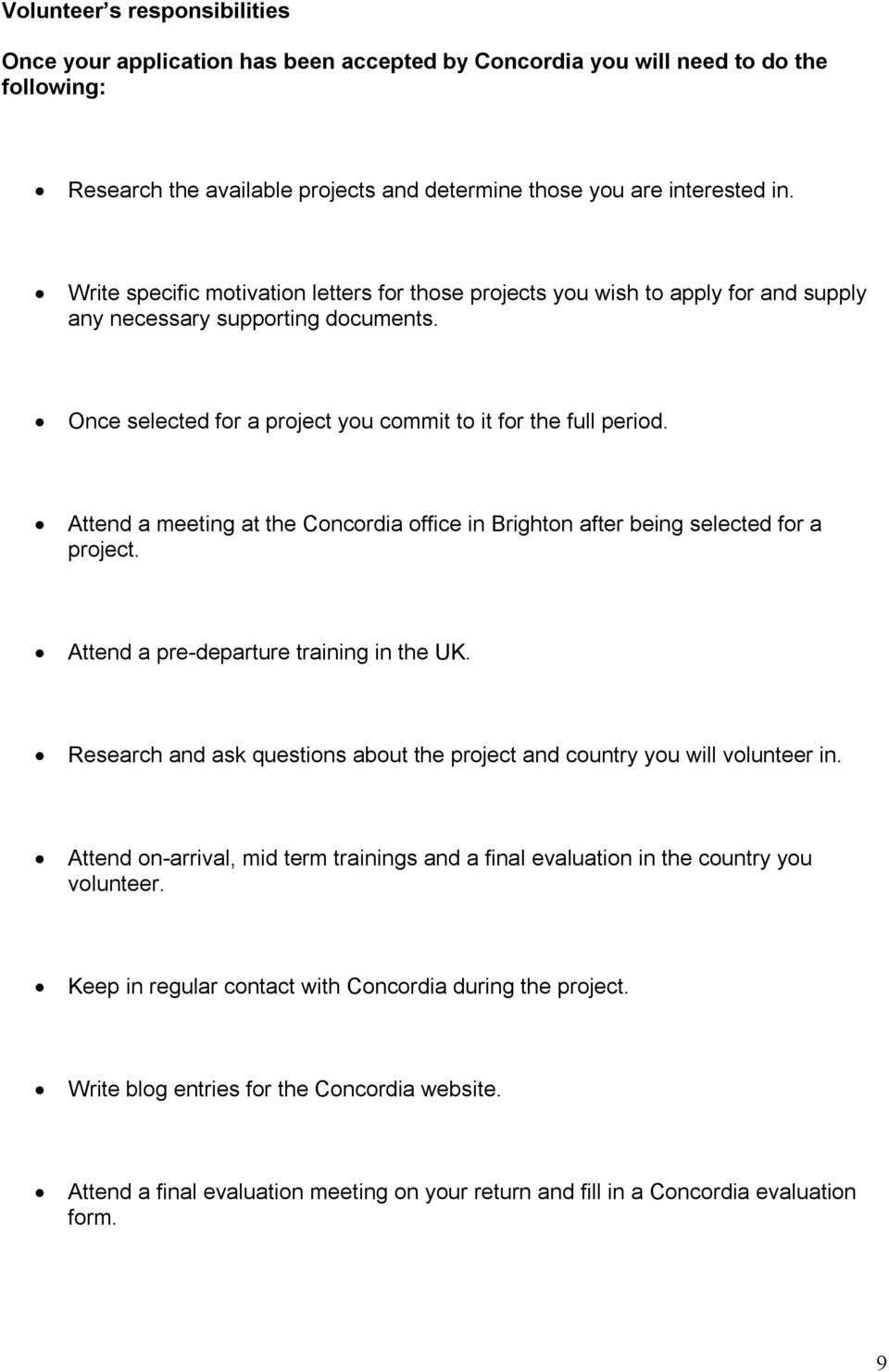 Attend a meeting at the Concordia office in Brighton after being selected for a project. Attend a pre departure training in the UK.