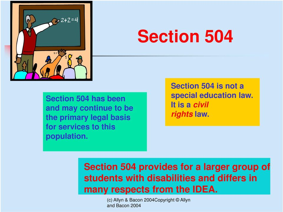 Section 504 is not a special education law. It is a civil rights law.