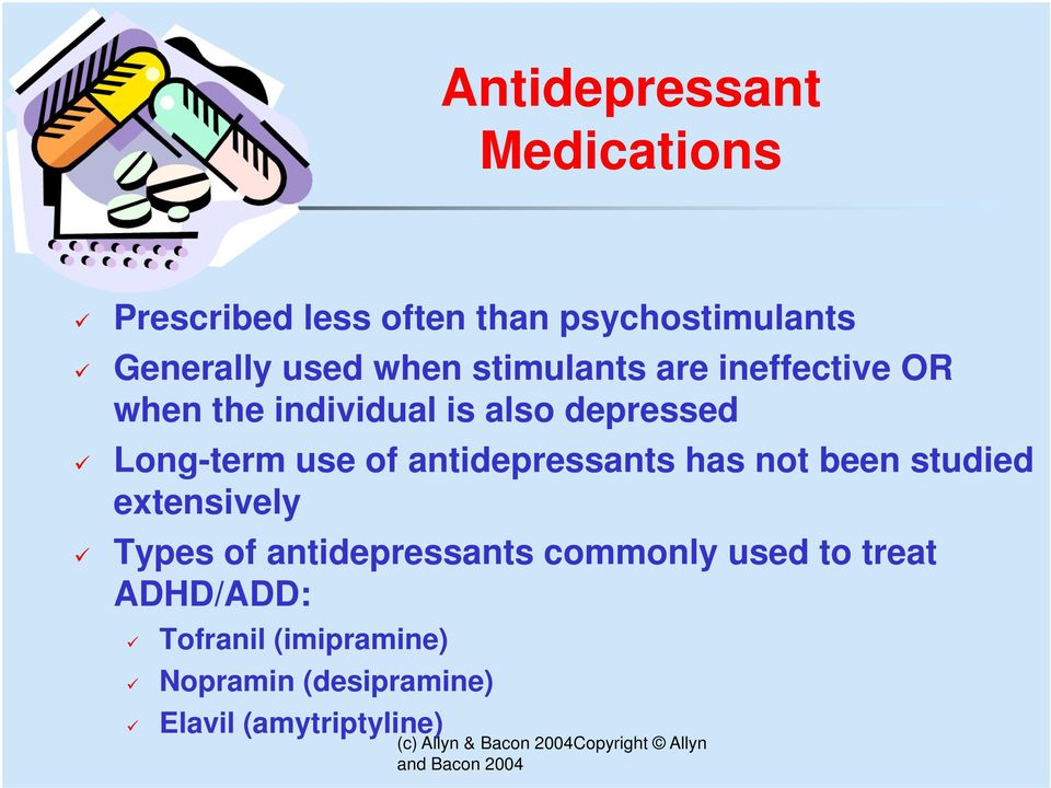 of antidepressants has not been studied extensively Types of antidepressants commonly