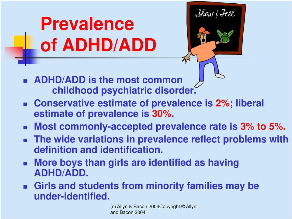 Most commonly-accepted prevalence rate is 3% to 5%.