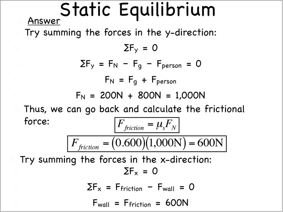 frictional force: F friction = µ s F N F friction = 0.